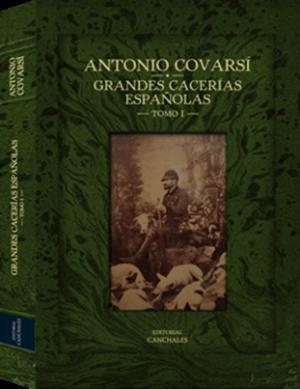 ANTONIO COVARSÍ GRANDES CACERÍAS ESPAÑOLAS TOMO I