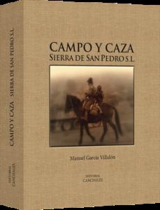 MANUEL GARCÍA VILLALÓN CAMPO Y CAZA. SIERRA DE SAN PEDRO S.L.