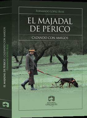 FERNANDO LÓPEZ RUIZ EL MAJADAL DE PERICO. CAZANDO CON AMIGOS