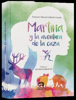 FRANCISCO MANUEL GALLARDO CASADO MARTINA Y LA AVENTURA DE LA CAZA