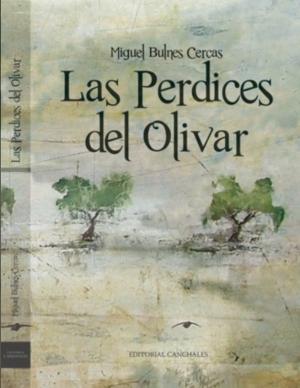 MIGUEL BULNES CERCAS LAS PERDICES DEL OLIVAR