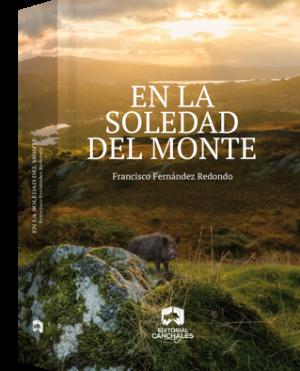 FRANCISCO FERNÁNDEZ REDONDO EN LA SOLEDAD DEL MONTE