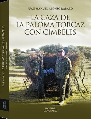 JUAN MANUEL ALONSO RABAZO LA CAZA DE LA PALOMA TORCAZ CON CIMBELES