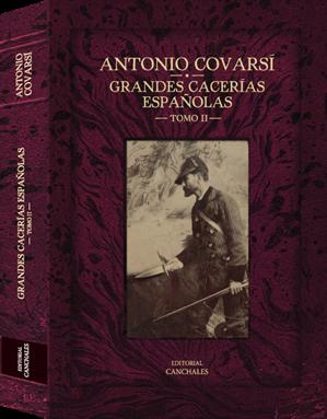 ANTONIO COVARSÍ GRANDES CACERÍAS ESPAÑOLAS TOMO II